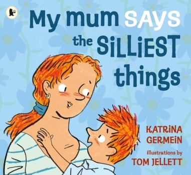 My Mum Says the Silliest Things - UK edition (Link below)