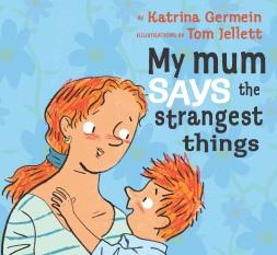 My Mum Says the Strangest Things (Link below)